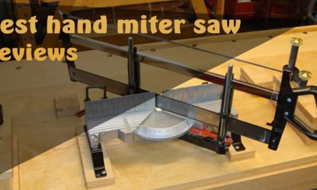 Best Hand Miter Saw – Reviews & Guides