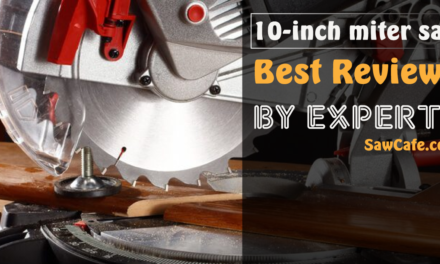 Best 10 inch miter saw: Pull of the angled and beveled cuts like a pro!