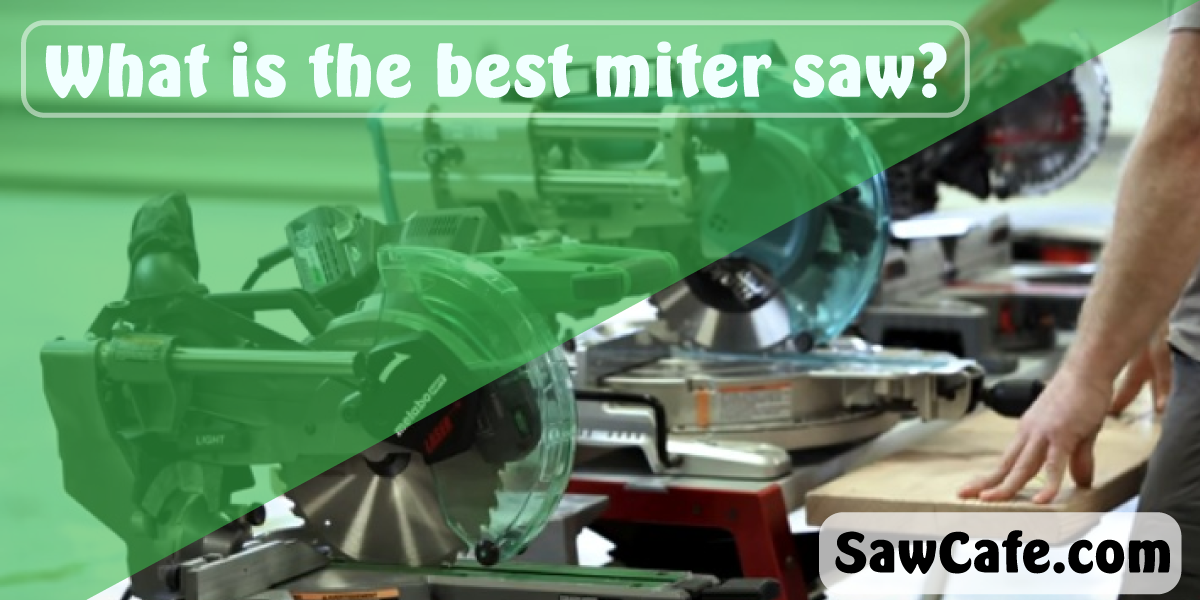 What is the best miter saw | What is The Best Miter Saw to Buy | The Best Miter Saw 2020
