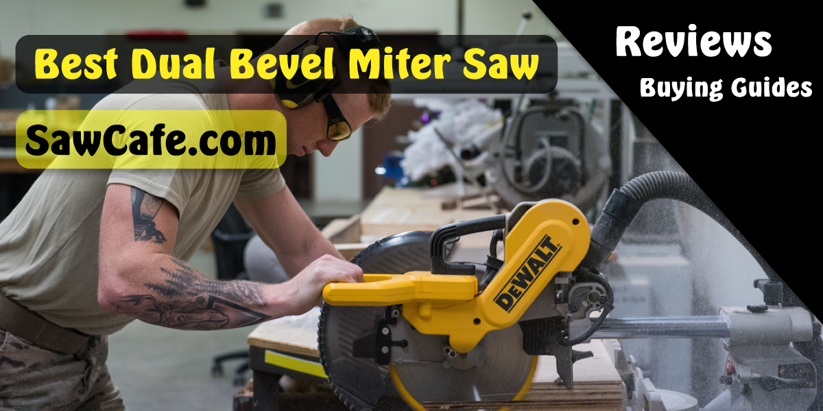 Best Dual Bevel Miter Saw 2020 – Reviews & Buying Guide