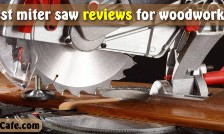 Best Miter Saw for Woodworking | 8 Top Miter Saw 2021 Review