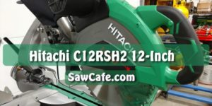 HITACHI C12RSH2 12-INCH SLIDING MITER SAW