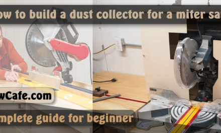 How to Build a Dust Collector for A Miter Saw?