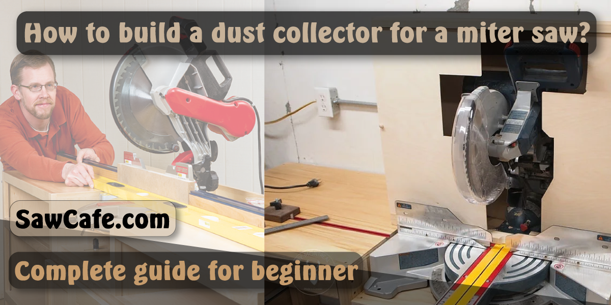 How to Build a Dust Collector for A Miter Saw : 10 Steps