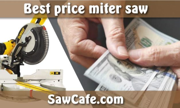 Best Price Miter Saw – Top 8 Review