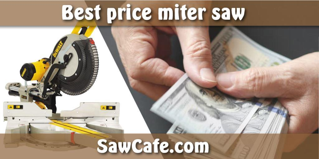 Best price miter saw
