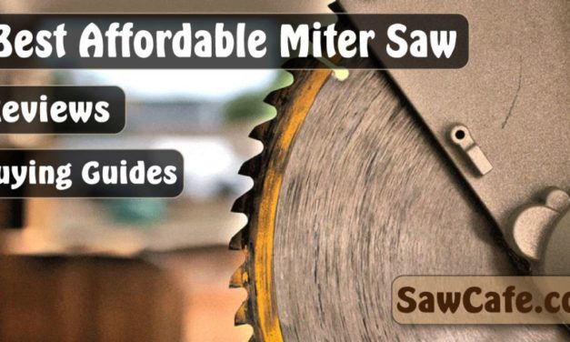 Best Affordable Miter Saw | Top 8 Best Budget Miter Saw