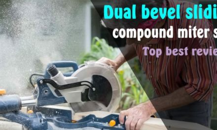 Dual Bevel Sliding Compound Miter Saw – 8 Top Rated Miter Saw 2020 (Top Picks & Reviews)