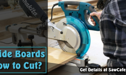 How to Cut Wide Boards with Miter Saw – Different Way to Cut Wider Boards