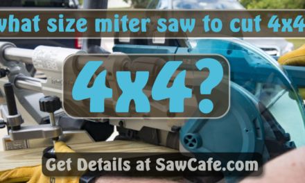 What Size Miter Saw to Cut 4X4?