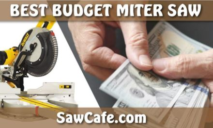 Best Budget Miter Saw 2020 – Top 8 Reviews
