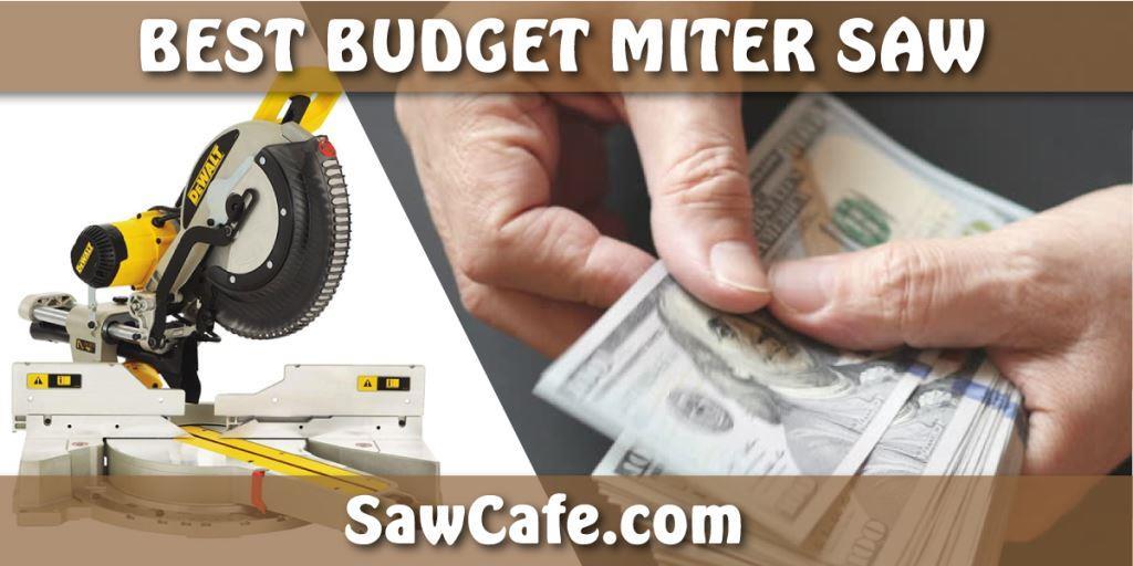 Best Budget Miter Saw 2021 – Top 8 Reviews