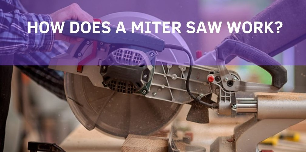 HOW DOES A MITER SAW WORK