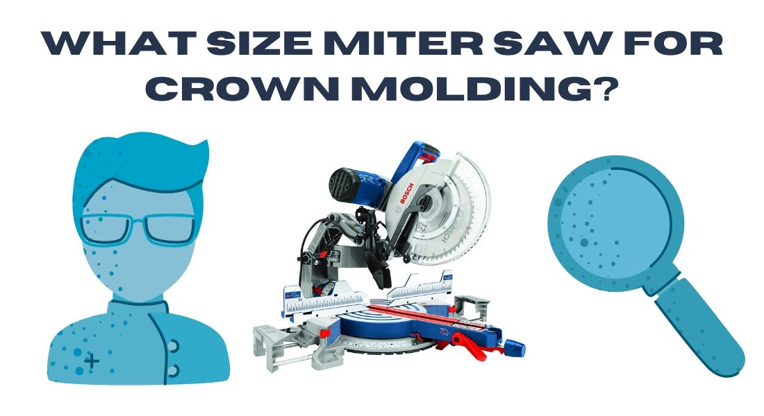What size miter saw for crown molding