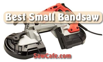 Top 8 Best Small Band Saw Review – Pick Your Best Matches