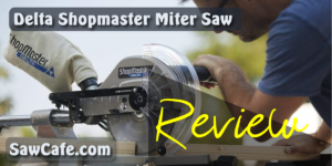 Delta Shopmaster Miter Saw Review