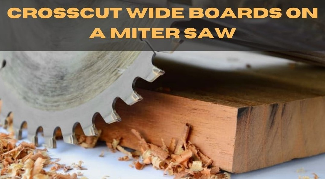 how to cross Cut wide Boards with a miter saw