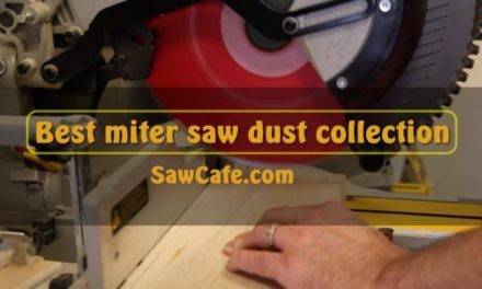 BEST MITER SAW DUST COLLECTION – POINTS TO CONSIDER