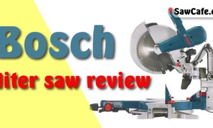 5 BEST BOSCH MITER SAW REVIEW IN 2021 – BUYING GUIDE