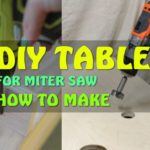 DIY TABLE FOR MITER SAW | HOW TO MAKE A DIY TABLE FOR MITER SAW