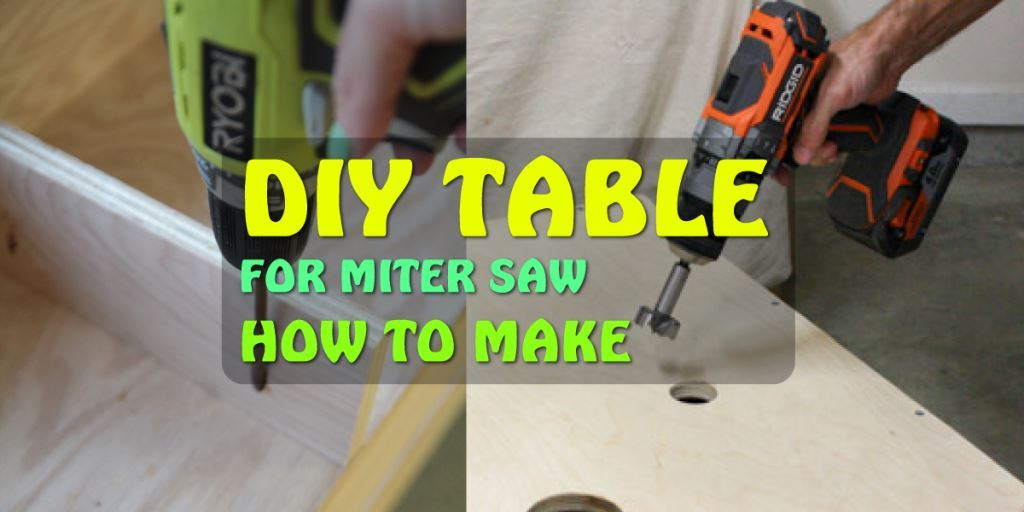 DIY TABLE FOR MITER SAW