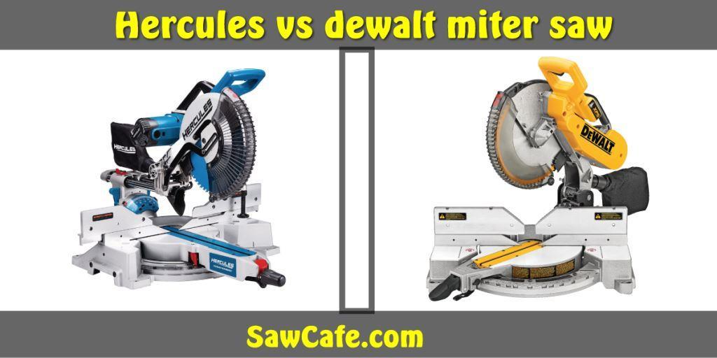 HERCULES VS DEWALT MITER SAW