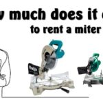 HOW MUCH DOES IT COST TO RENT A MITER SAW?