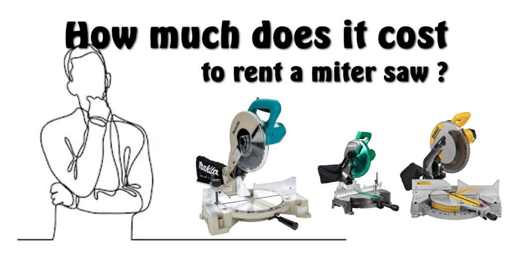 HOW MUCH DOES IT COST TO RENT A MITER SAW