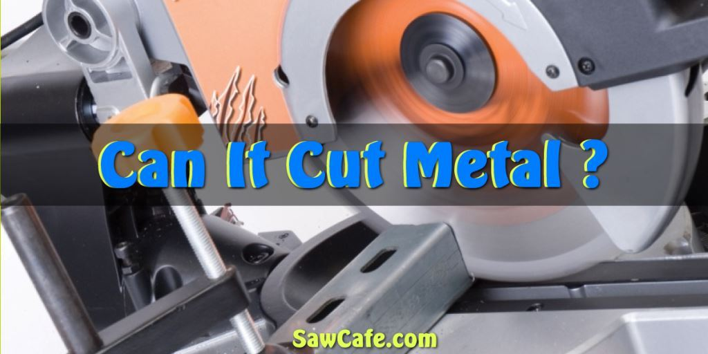 CAN YOU USE A MITER SAW TO CUT METAL