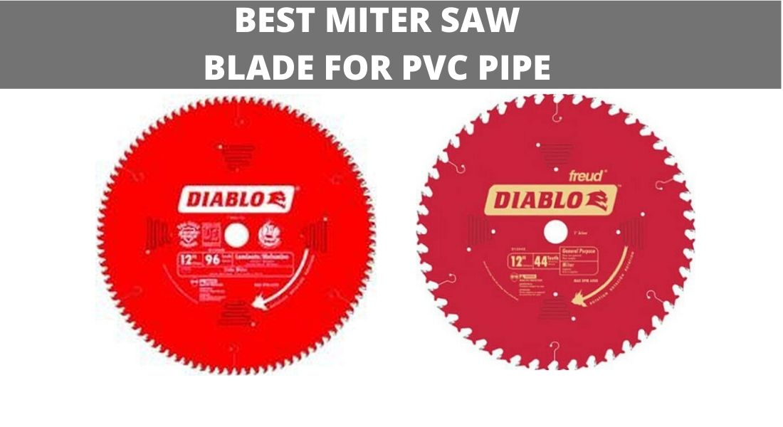 BEST MITER SAW BLADE FOR PVC PIPE CUTTING – PVC PIPE CUTTING GUIDE