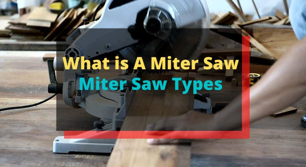 3 Types of Miter Saws | Different Types of Miter Saws