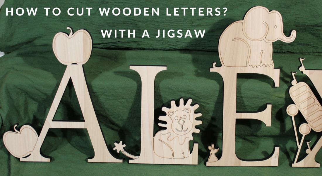 HOW TO CUT WOODEN LETTERS WITH A JIGSAW