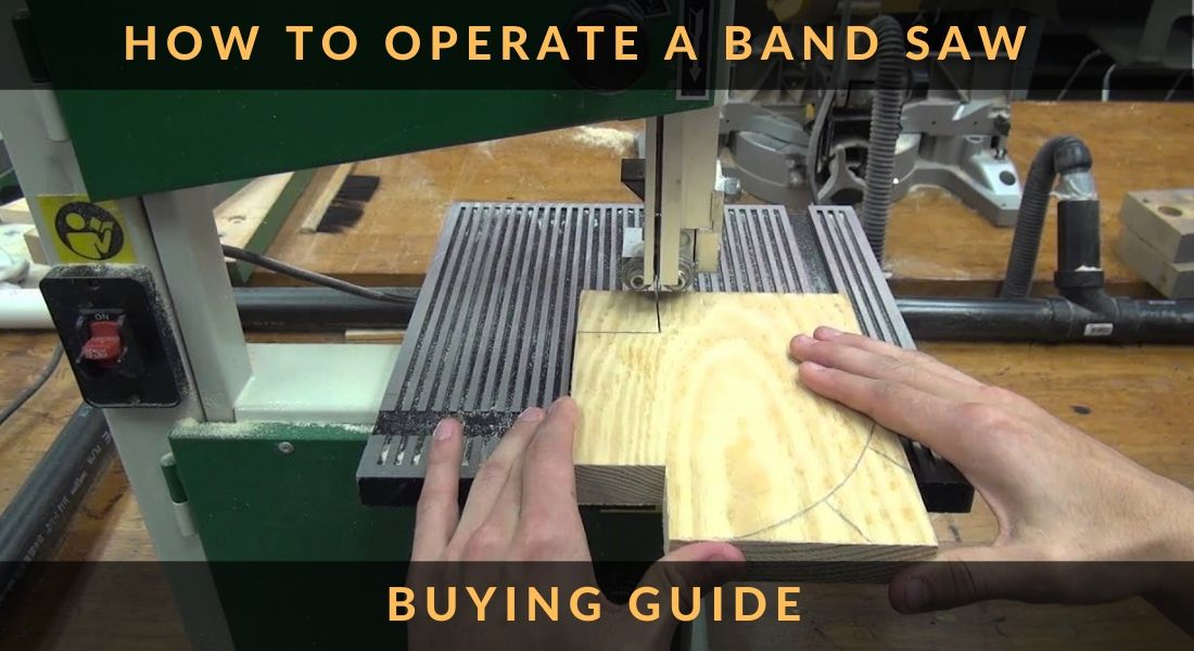 HOW TO OPERATE A BAND SAW