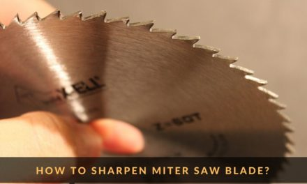 HOW TO SHARPEN MITER SAW BLADE?