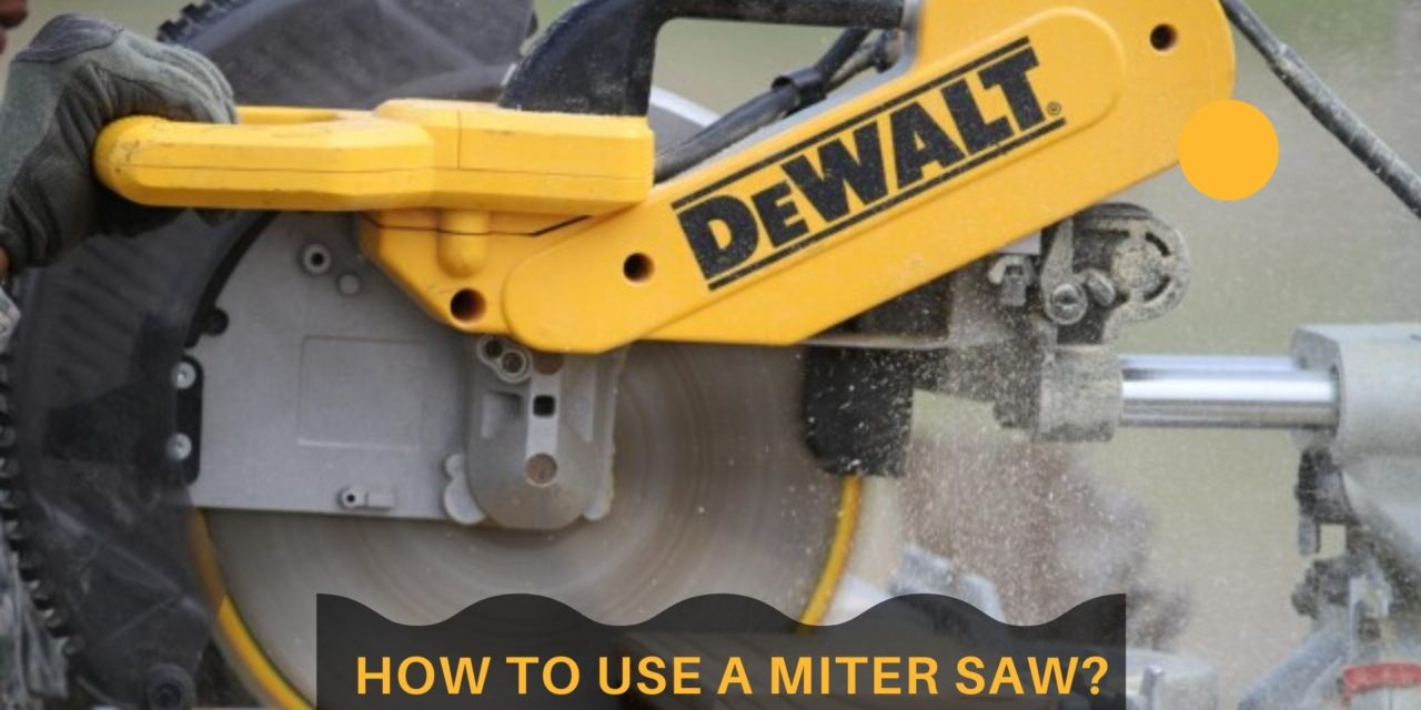 GUIDES: HOW TO USE A MITER SAW SAFELY?