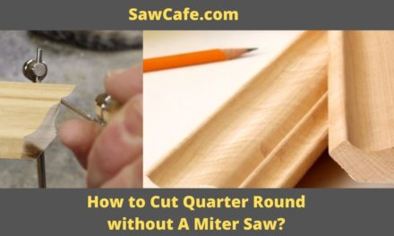 How to Cut Quarter Round without A Miter Saw?