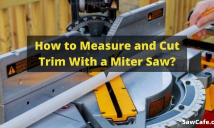 How to Measure and Cut Trim With a Miter Saw?