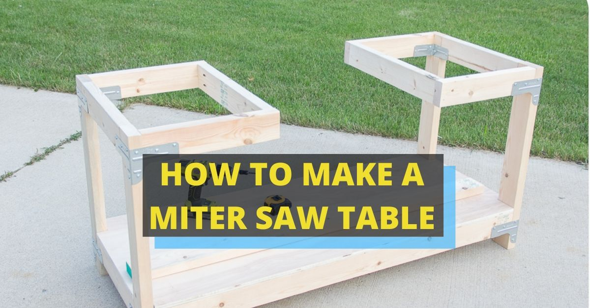 HOW TO MAKE A MITER SAW TABLE – FREE MITER SAW TABLE PLANS