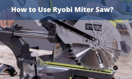How to Use Ryobi Miter Saw – Beginners Guides