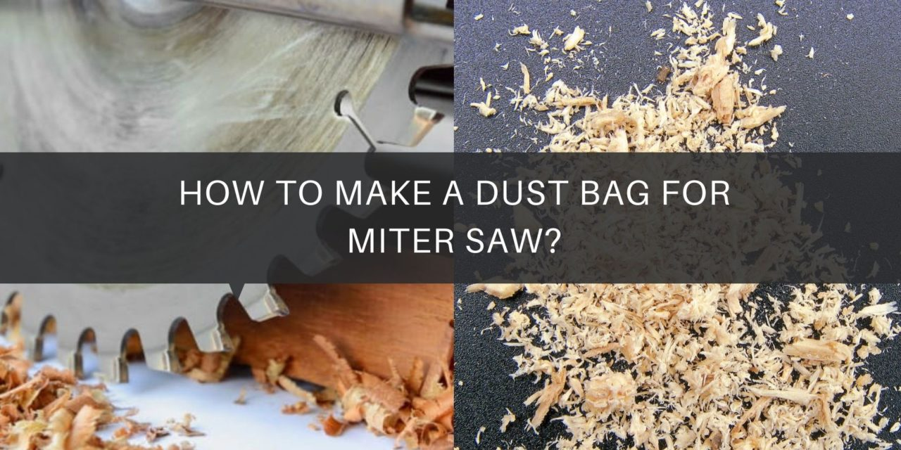 How to make a dust bag for Miter Saw?