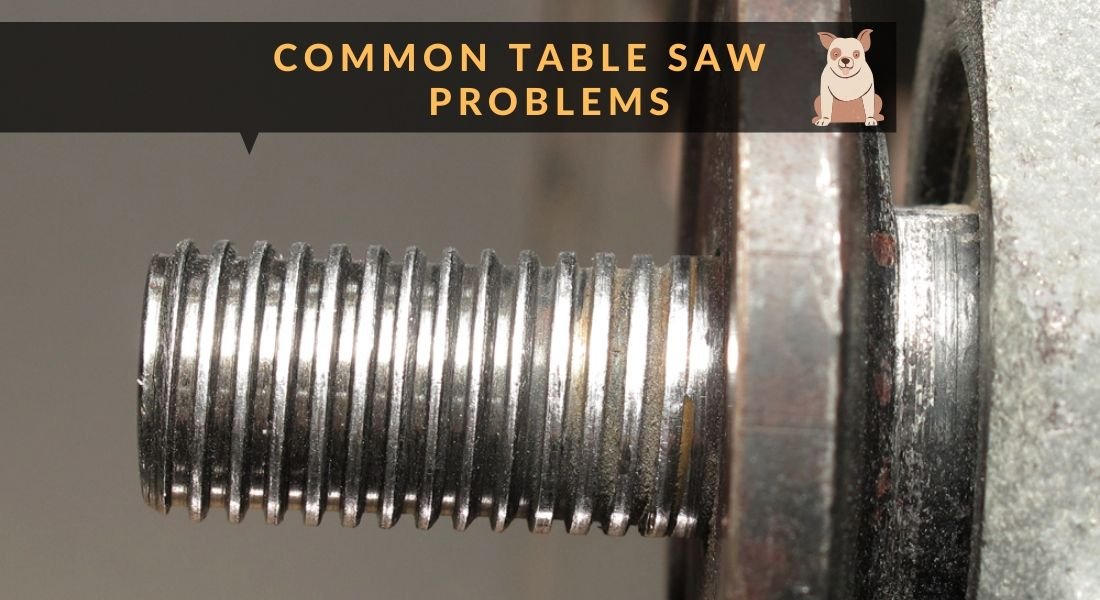 common table saw problems