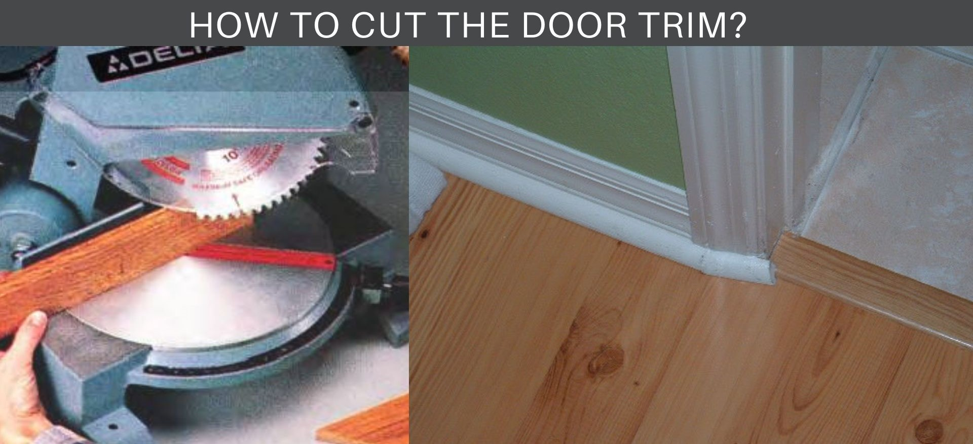How to Measure and Cut Trim With a Miter Saw