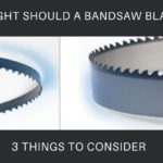 How Tight Should a Bandsaw Blade Be – 3 Things to Consider