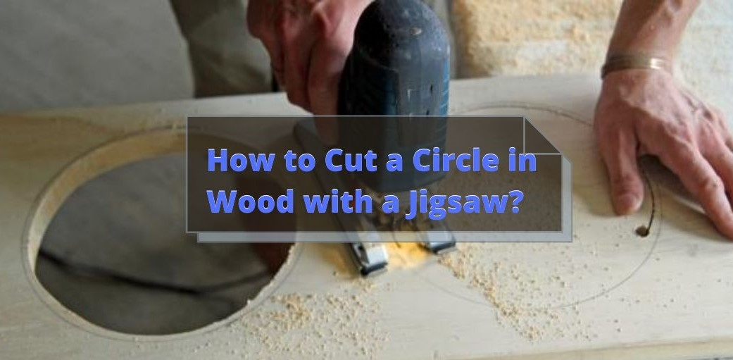 How to Cut a Circle in Wood with a Jigsaw – Make a Circle Jig for Jigsaw