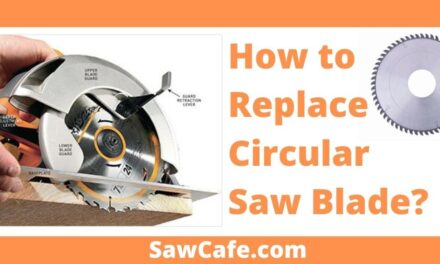 How to Replace Circular Saw Blade?