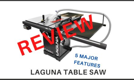 Laguna Table Saw Review – 5 Major Features