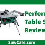 Performax Table Saw Review– Best Portable Table Saw