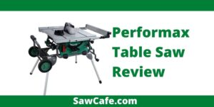 Performax Table Saw Review