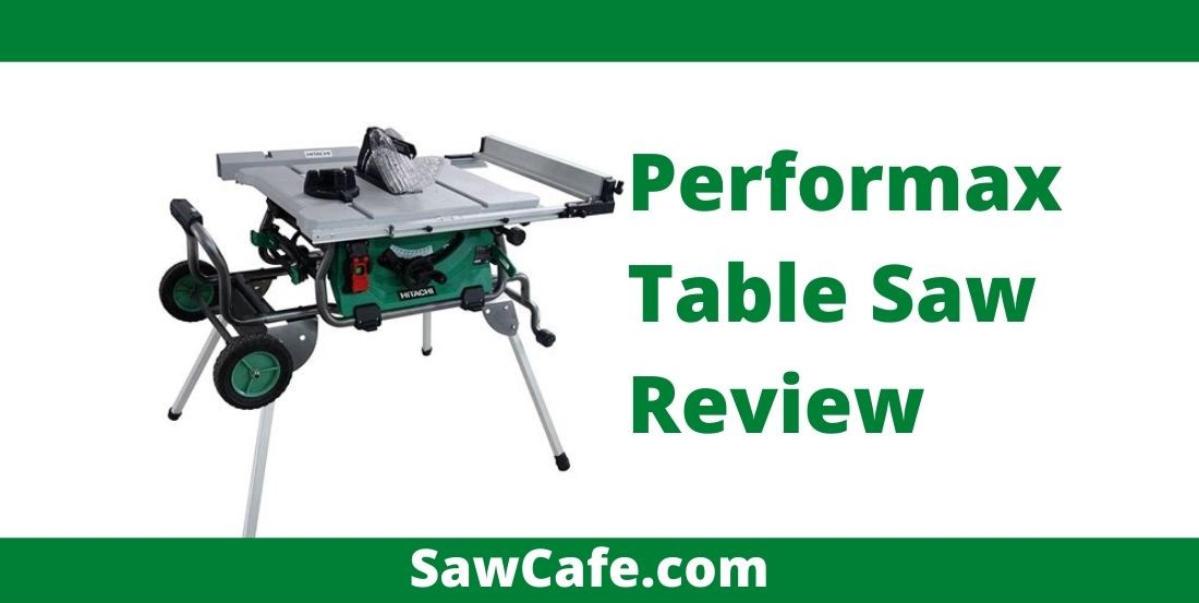 Performax Table Saw Review – Best Portable Table Saw