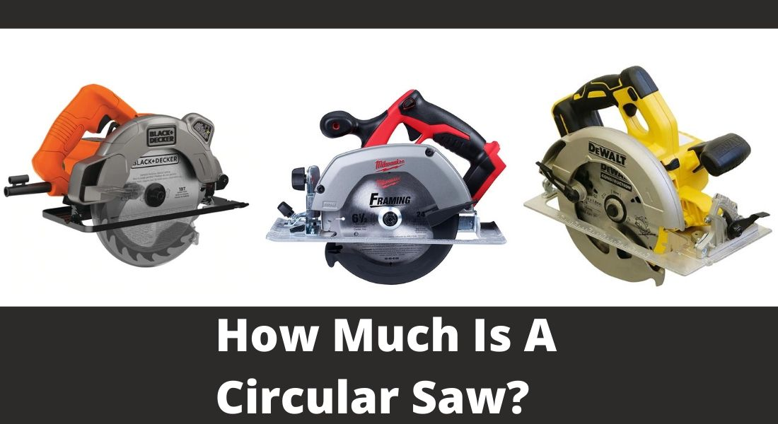 How Much Is A Circular Saw?